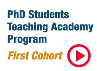 PhD Students Teaching Academy Program - First Cohort
